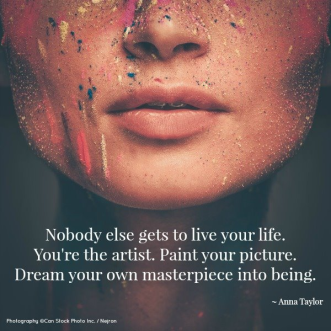 dream your own masterpiece quote